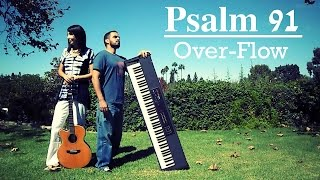 Psalm 91 - OverFlow - Guitar and Piano Instrumental Worship Music - Soaking - Prophetic Music