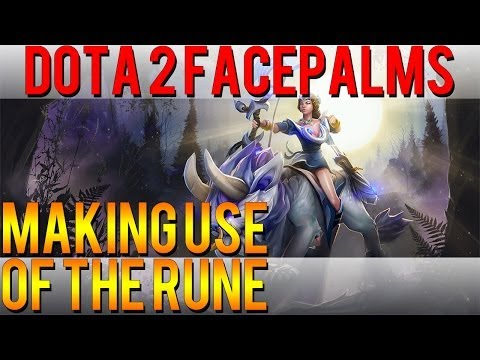 Dota 2 Facepalms - Making use of the Rune