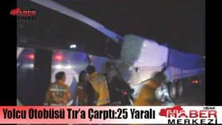 Yolcu Otobüsü Tır'a Çarptı! 25 Yaralı! 1