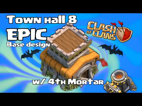 Clash Of Clans Unstoppable Th8 ( Epic 4th Mortar Base Design ) W  Tutorial video