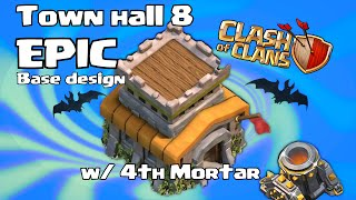 Clash Of Clans UNSTOPPABLE TH8 ( EPIC 4th MORTAR BASE DESIGN ) w/ Tutorial