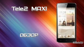 Tele2 MAXI. Обзор.
