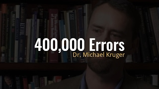 Video: How do we explain the Bible's 400,000 errors? - Michael Kruger - Ehrman Project