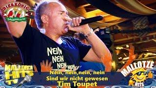 Tim Toupet - Nein Nein Nein Nein - Sind Wir Nicht Gewesen - Mallotze Hits 2016