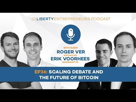 LE36: Roger Ver and Erik Voorhees – Scaling Debate and the Future of Bitcoin