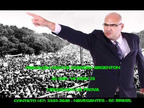 PREGAÇÃO IMPACTANTE — CRESCENDO NA PROVA — PASTOR EVANDRO ARGENTON.