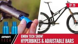 Hyper Bikes, Prototype Gearboxes And Adjustable Bars | GMBN Tech Show Ep.29