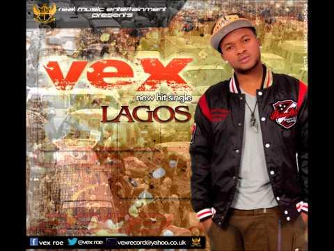 Vex - Lagos (Naija Hip-Hop)