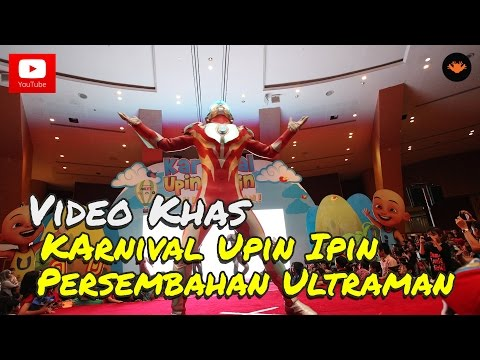 Karnival Upin Ipin 2014 - Persembahan Ultraman [hd] video