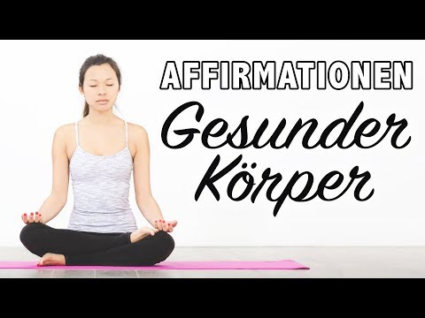 Geführte Meditation: Affirmationen Für Einen Gesunden Körper | Gesundheit