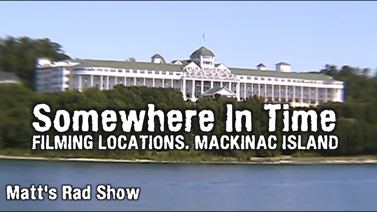 somewhere in time filming locations matts rad show