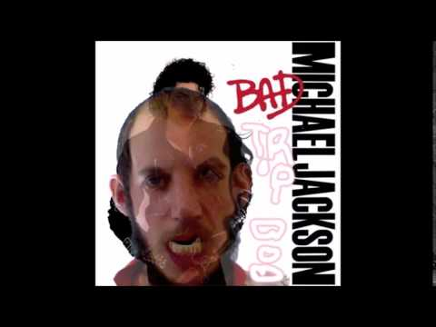 Bad Trip Bob   Want ik ben bad   michael jackson mix  cover
