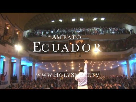 Miracles in Holy Spirit Crusade in Ecuador!