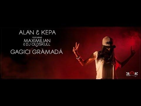 ALAN & KEPA - Gagici Grămadă feat. Maximilian & DJ Oldskull (Videoclip Oficial)