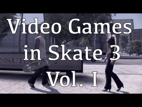 If Video Games in Skate 3 Vol.I