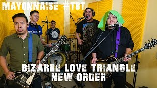 Bizarre Love Triangle New Order Mayonnaise Tbt