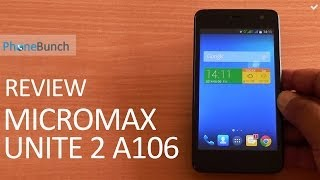 Micromax Unite 2 A106 Review