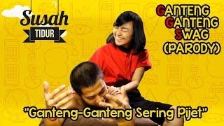 """download lagu Ggs Parody """"ganteng-ganteng Sering Pijet""""  By. #susahtidur Feat. gratis"""