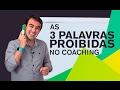 As 3 palavras PROIBIDAS no Coaching MP3