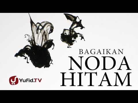 Iklan Islami: Bagaikan Noda Hitam - (Video PSA - Essay Movie Islami)