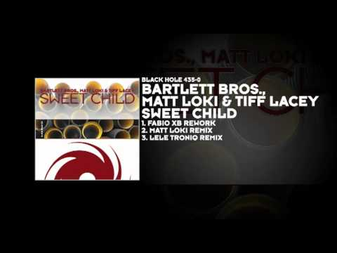 Bartlett Bros., Matt Loki & Tiff Lacey - Sweet Child (Lele Troniq Remix)