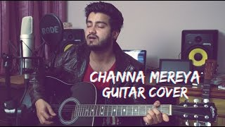 Channa Mereya | Guitar cover with Chords featuring Ravi Zharotia | Chordsguru