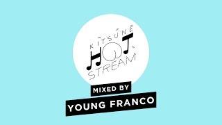 Mix by Young Franco | Kitsuné Hot Stream