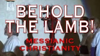 Video: Behold. Jesus the Passover Lamb who Sacrificed Himself for us - Michael Rood