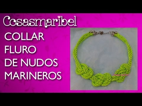 DIY:Collar fluor de nudos marineros.Necklace sailors knots fluorine