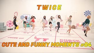 TWICE CUTE AND FUNNY MOMENTS #04