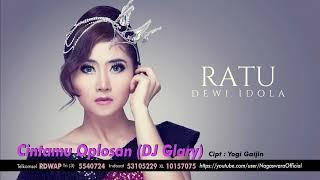Ratu Dewi Idola Cintamu Oplosan Dj Glary