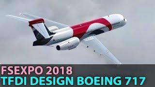 Live From FlightSim Expo 2018, TFDI Design 717 ✈️ 2018-06-10