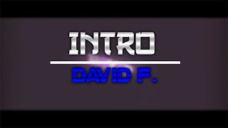 Intro - David F. 5k AEC // by RainFX My Best Intro