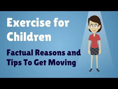 Exercise for Children - Factual Reasons and Tips To Get Moving