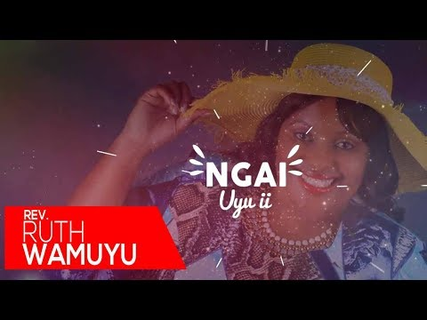 Ruth Wamuyu - Ngai Uyu (LYRIC VIDEO)