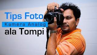 Tips Foto Dengan Kamera Analog ala Tompi
