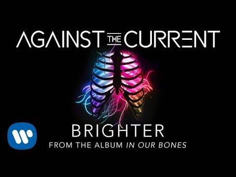 download lagu Against The Current: Brighter gratis