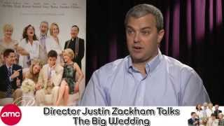 The Big Wedding - Justin Zackham Talks THE BIG WEDDING With AMC
