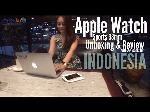 Unboxing & Quick Review Apple Watch Sports 38mm Bahasa Indonesia - iKaskus Channel