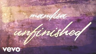 Mandisa - Unfinished (Official Lyric Video)
