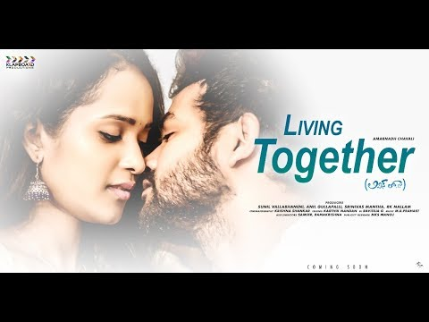 Living Together Latest Telugu Short Film  2018 || Director : Amarnadh Chavali || Klapboard