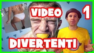VIDEO DIVERTENTI!!! 1^ episodio!