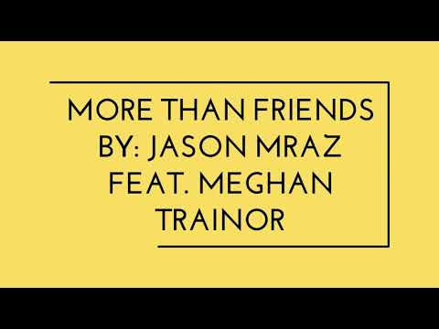 Download Lagu  JASON MRAZ FEAT. MEGHAN TRAINOR - MORE THAN FRIENDS s  Mp3 Free