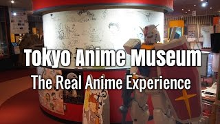 Tokyo Anime Museum: The Real Anime Experience?Moving Japan?