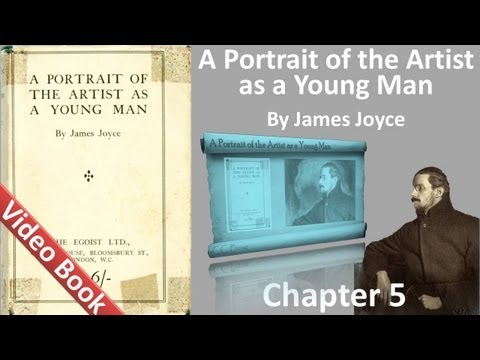 Chapter 5 - A Portrait of the Artist as a Young Man by James Joyce