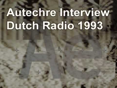 Autechre Interview (Dutch Radio 1993)