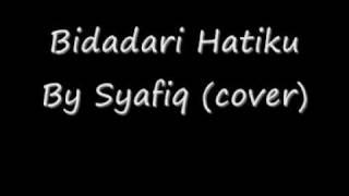 download lagu Bidadari Hatiku By Syafiqcover gratis