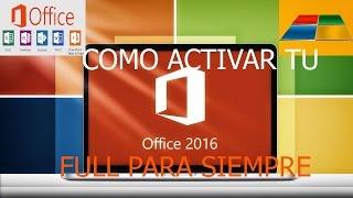 COMO ACTIVAR OFFICE 2016 PARA SIEMPRE