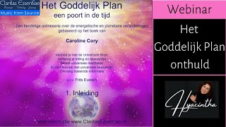 YOUTUBE --- Het goddelijk plan onthuld - introductiewebinar 14 April 2013