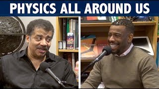 Physics All Around Us, with Neil deGrasse Tyson | StarTalk Full Episode